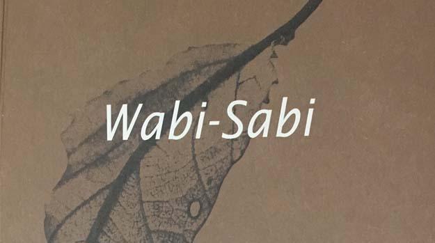 Wabi-Sabi. Para Artistas, Diseñadores, Poetas y Filósofos